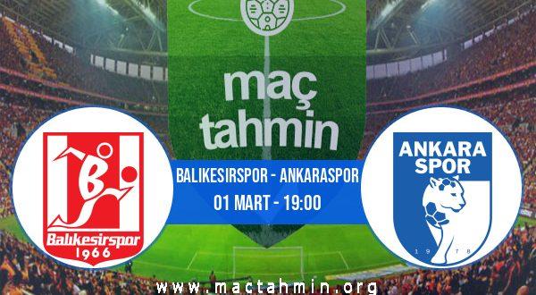 Balıkesirspor - Ankaraspor İddaa Analizi ve Tahmini 01 Mart 2021