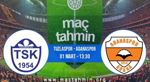 Tuzlaspor - Adanaspor İddaa Analizi ve Tahmini 01 Mart 2021