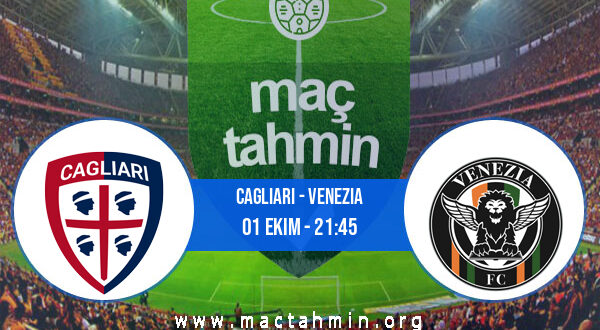 Cagliari - Venezia İddaa Analizi ve Tahmini 01 Ekim 2021