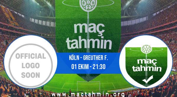 Köln - Greuther F. İddaa Analizi ve Tahmini 01 Ekim 2021