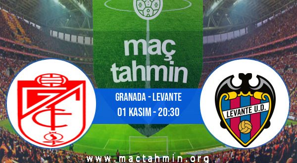 Granada - Levante İddaa Analizi ve Tahmini 01 Kasım 2020