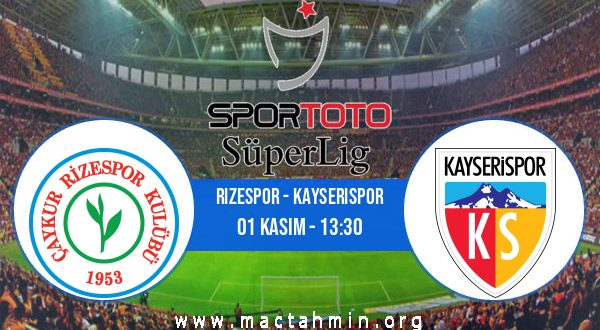 Rizespor - Kayserispor İddaa Analizi ve Tahmini 01 Kasım 2020