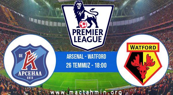 Arsenal - Watford İddaa Analizi ve Tahmini 26 Temmuz 2020
