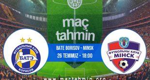 Bate Borisov - Minsk İddaa Analizi ve Tahmini 26 Temmuz 2020