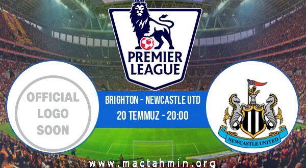 Brighton - Newcastle Utd İddaa Analizi ve Tahmini 20 Temmuz 2020