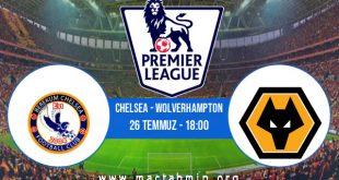 Chelsea - Wolverhampton İddaa Analizi ve Tahmini 26 Temmuz 2020