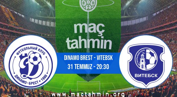 Dinamo Brest - Vitebsk İddaa Analizi ve Tahmini 31 Temmuz 2020