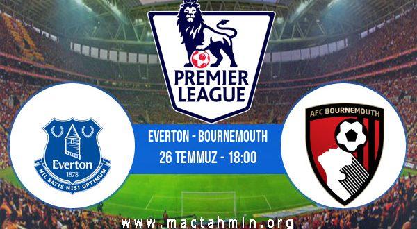 Everton - Bournemouth İddaa Analizi ve Tahmini 26 Temmuz 2020