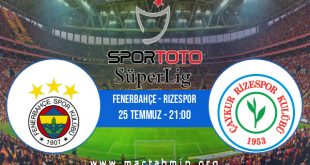 Fenerbahçe - Rizespor İddaa Analizi ve Tahmini 25 Temmuz 2020