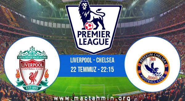 Liverpool - Chelsea İddaa Analizi ve Tahmini 22 Temmuz 2020