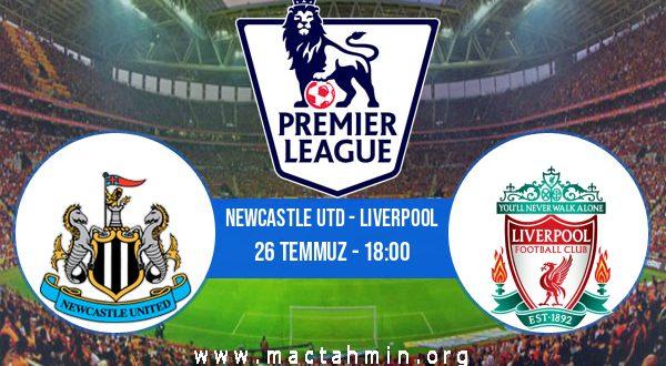 Newcastle Utd - Liverpool İddaa Analizi ve Tahmini 26 Temmuz 2020