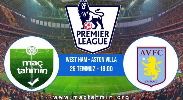 West Ham - Aston Villa İddaa Analizi ve Tahmini 26 Temmuz 2020