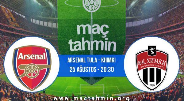Arsenal Tula - Khimki İddaa Analizi ve Tahmini 25 Ağustos 2020