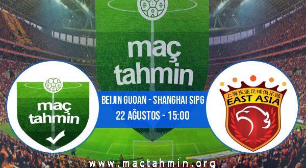 Beijin Guoan - Shanghai Sipg İddaa Analizi ve Tahmini 22 Ağustos 2020