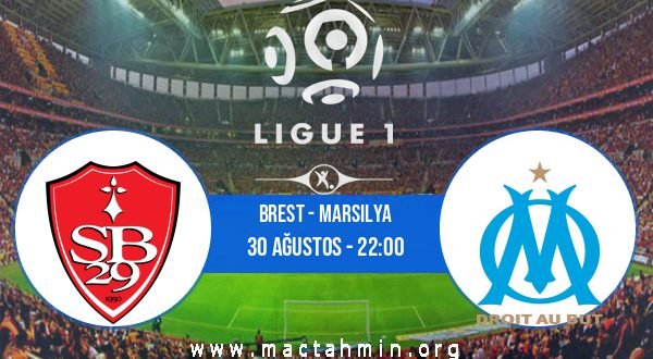 Brest - Marsilya İddaa Analizi ve Tahmini 30 Ağustos 2020