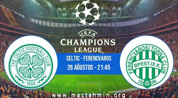 Celtic - Ferencvaros İddaa Analizi ve Tahmini 26 Ağustos 2020