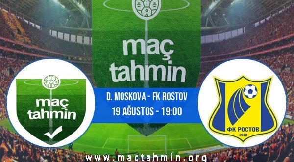 D. Moskova - FK Rostov İddaa Analizi ve Tahmini 19 Ağustos 2020