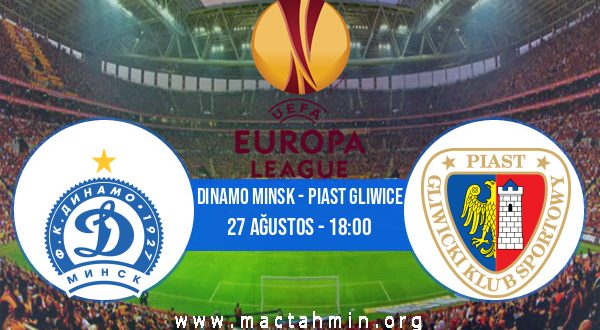 Dinamo Minsk - Piast Gliwice İddaa Analizi ve Tahmini 27 Ağustos 2020
