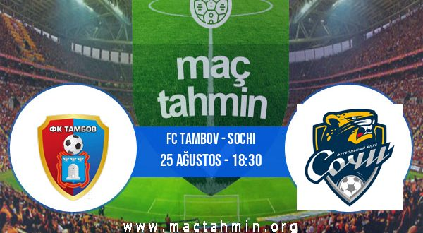 FC Tambov - Sochi İddaa Analizi ve Tahmini 25 Ağustos 2020