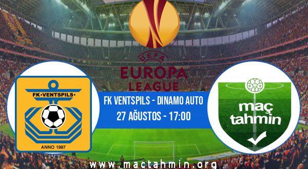 FK Ventspils - Dinamo Auto İddaa Analizi ve Tahmini 27 Ağustos 2020
