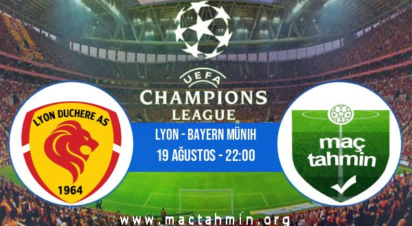 Lyon - Bayern Münih İddaa Analizi ve Tahmini 19 Ağustos 2020