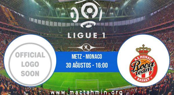 Metz - Monaco İddaa Analizi ve Tahmini 30 Ağustos 2020