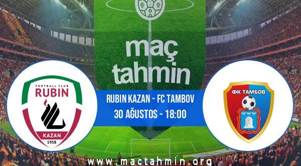 Rubin Kazan - FC Tambov İddaa Analizi ve Tahmini 30 Ağustos 2020