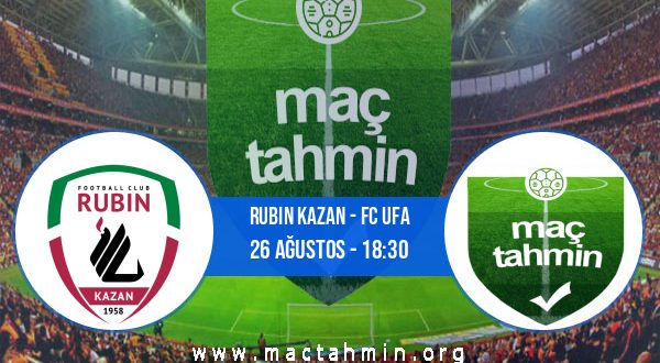 Rubin Kazan - FC Ufa İddaa Analizi ve Tahmini 26 Ağustos 2020