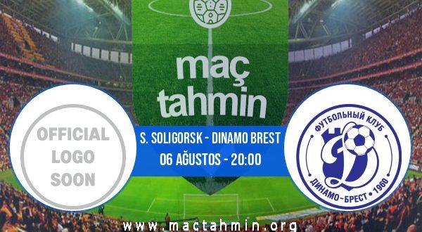 S. Soligorsk - Dinamo Brest İddaa Analizi ve Tahmini 06 Ağustos 2020