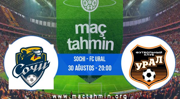 Sochi - FC Ural İddaa Analizi ve Tahmini 30 Ağustos 2020