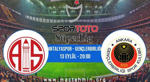 Antalyaspor - Gençlerbirliği İddaa Analizi ve Tahmini 13 Eylül 2020