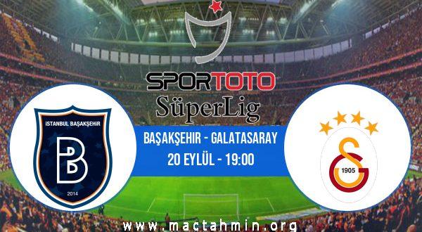 Başakşehir - Galatasaray İddaa Analizi ve Tahmini 20 Eylül 2020