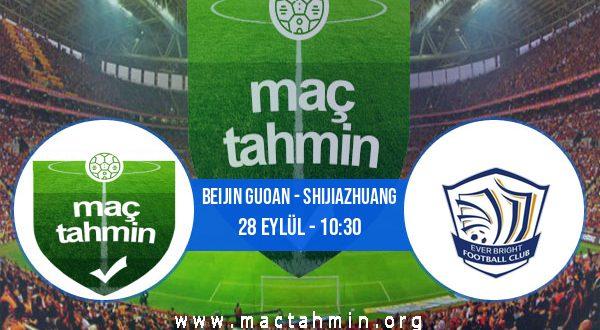 Beijin Guoan - Shijiazhuang İddaa Analizi ve Tahmini 28 Eylül 2020