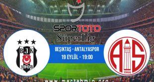 Beşiktaş - Antalyaspor İddaa Analizi ve Tahmini 19 Eylül 2020