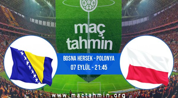 Bosna Hersek - Polonya İddaa Analizi ve Tahmini 07 Eylül 2020