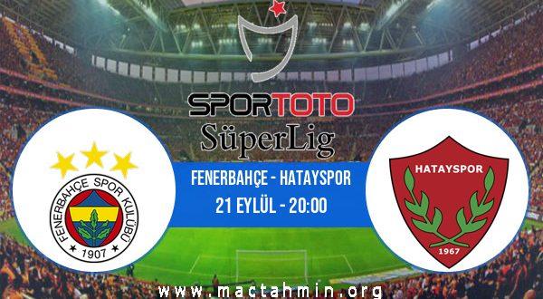 Fenerbahçe - Hatayspor İddaa Analizi ve Tahmini 21 Eylül 2020