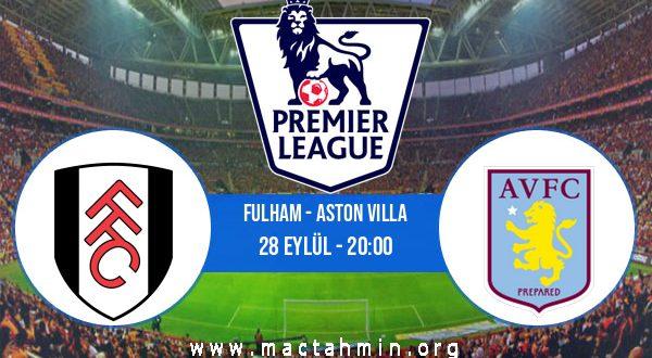 Fulham - Aston Villa İddaa Analizi ve Tahmini 28 Eylül 2020