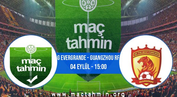 G Evergrande - Guangzhou RF İddaa Analizi ve Tahmini 04 Eylül 2020