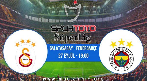 Galatasaray - Fenerbahçe İddaa Analizi ve Tahmini 27 Eylül 2020