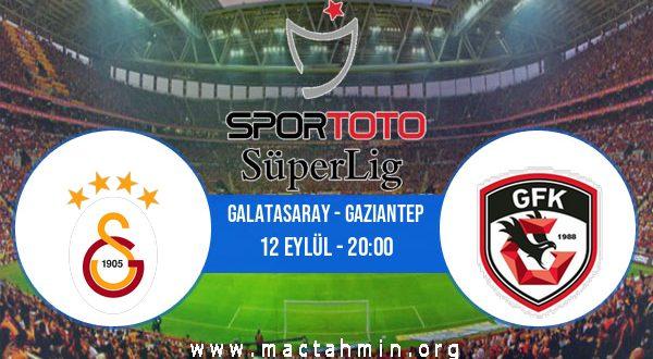 Galatasaray - Gaziantep İddaa Analizi ve Tahmini 12 Eylül 2020