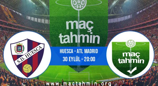 Huesca - Atl Madrid İddaa Analizi ve Tahmini 30 Eylül 2020