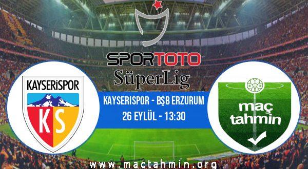 Kayserispor - Bşb Erzurum İddaa Analizi ve Tahmini 26 Eylül 2020