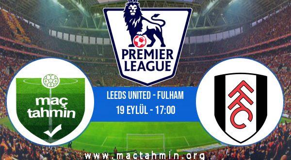 Leeds United - Fulham İddaa Analizi ve Tahmini 19 Eylül 2020