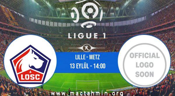 Lille - Metz İddaa Analizi ve Tahmini 13 Eylül 2020