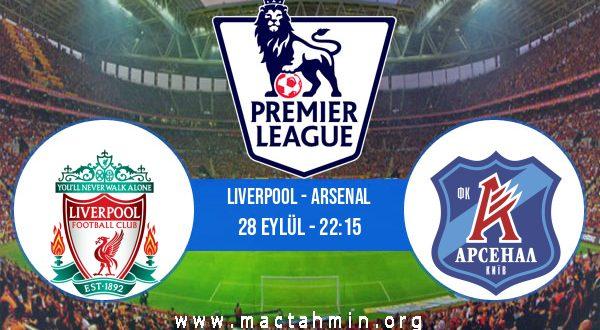 Liverpool - Arsenal İddaa Analizi ve Tahmini 28 Eylül 2020