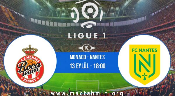 Monaco - Nantes İddaa Analizi ve Tahmini 13 Eylül 2020