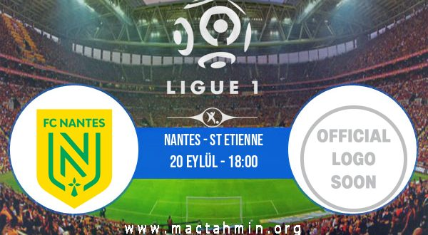 Nantes - St Etienne İddaa Analizi ve Tahmini 20 Eylül 2020
