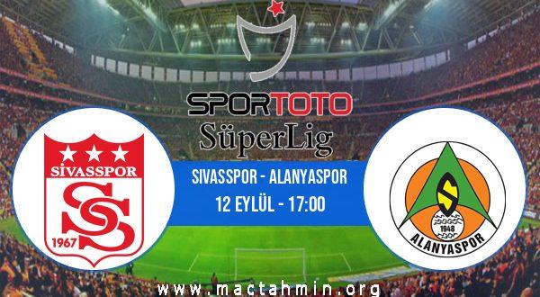 Sivasspor - Alanyaspor İddaa Analizi ve Tahmini 12 Eylül 2020
