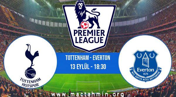 Tottenham - Everton İddaa Analizi ve Tahmini 13 Eylül 2020