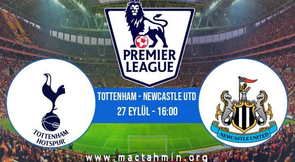Tottenham - Newcastle Utd İddaa Analizi ve Tahmini 27 Eylül 2020